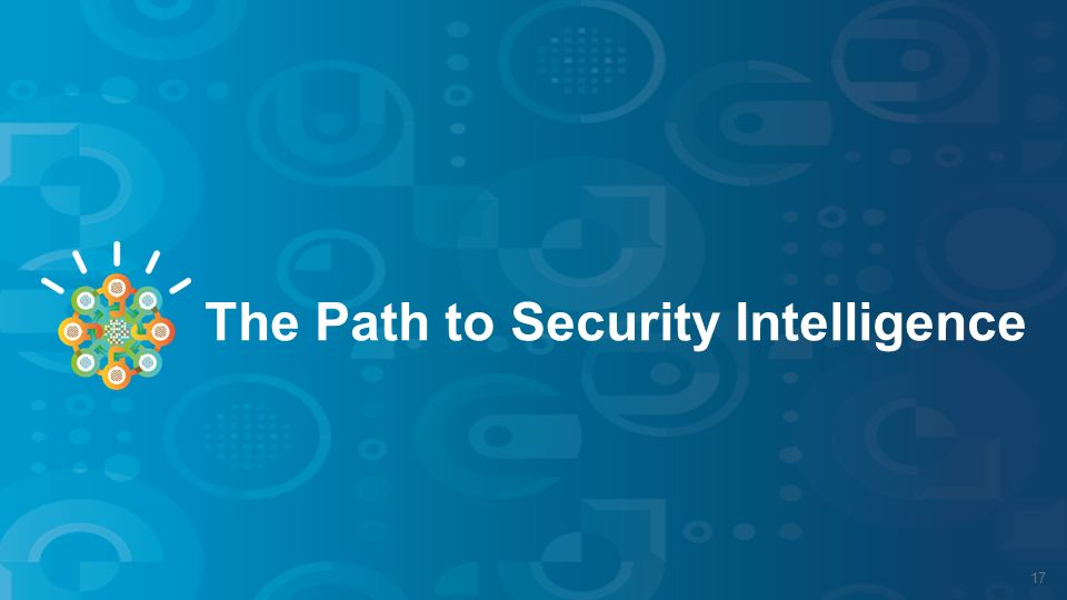 The Path to Security Intelligence