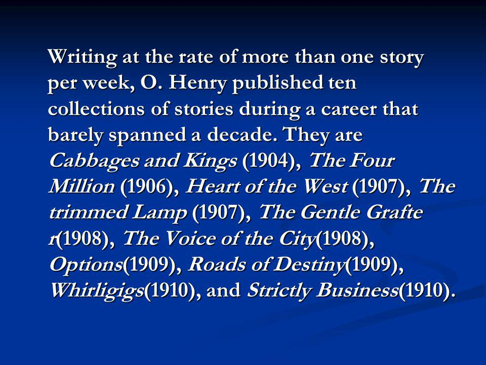 Writing at the rate of more than one story per week, O