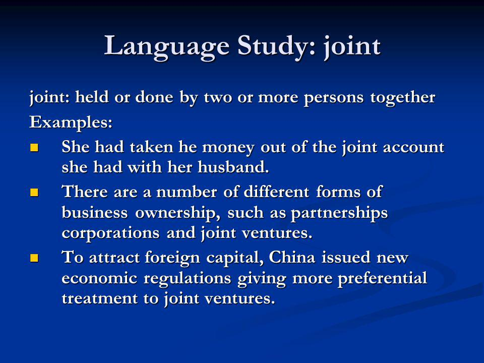 Language Study: joint joint: held or done by two or more persons together. Examples: