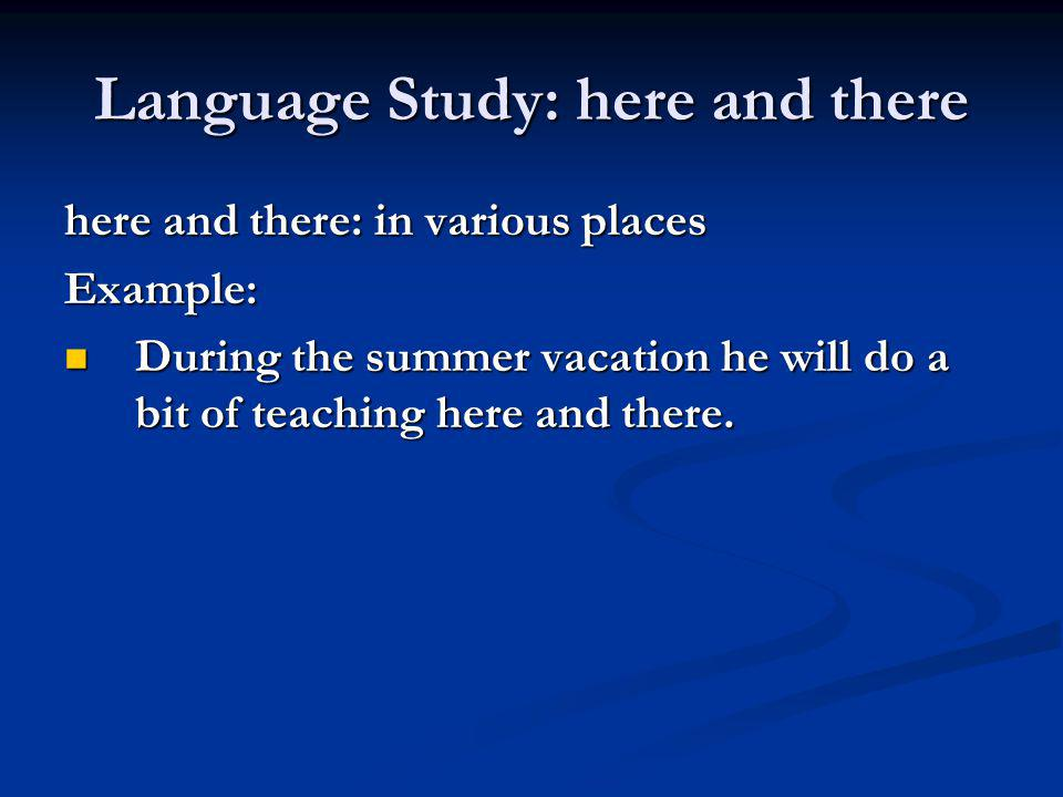 Language Study: here and there