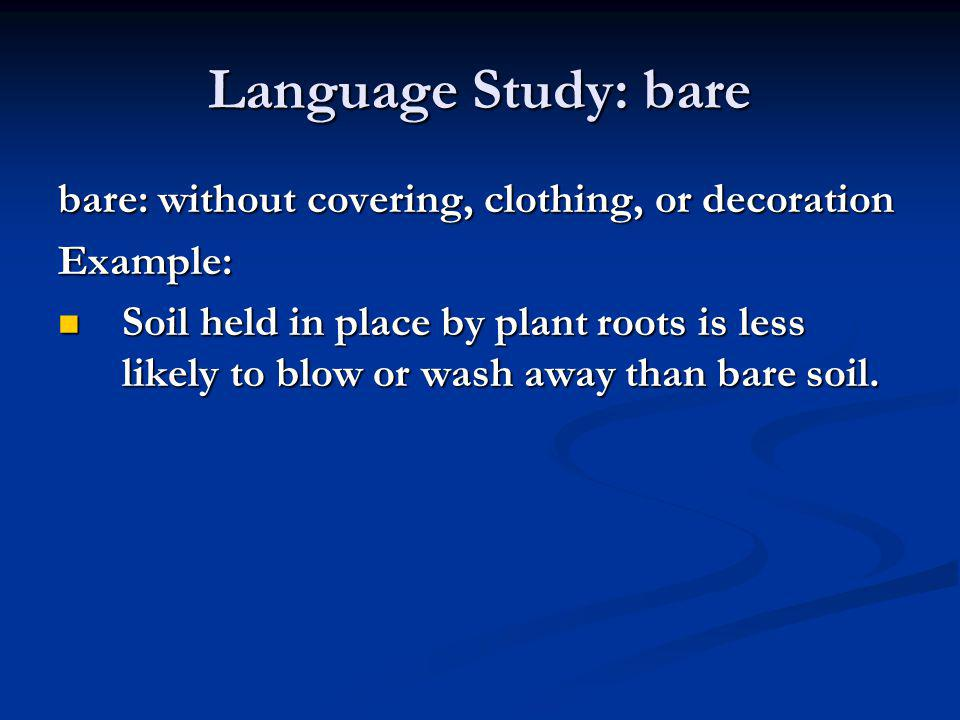 Language Study: bare bare: without covering, clothing, or decoration