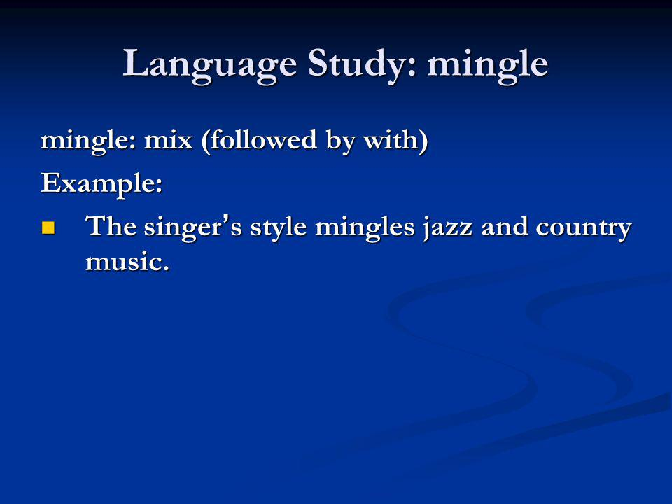 Language Study: mingle