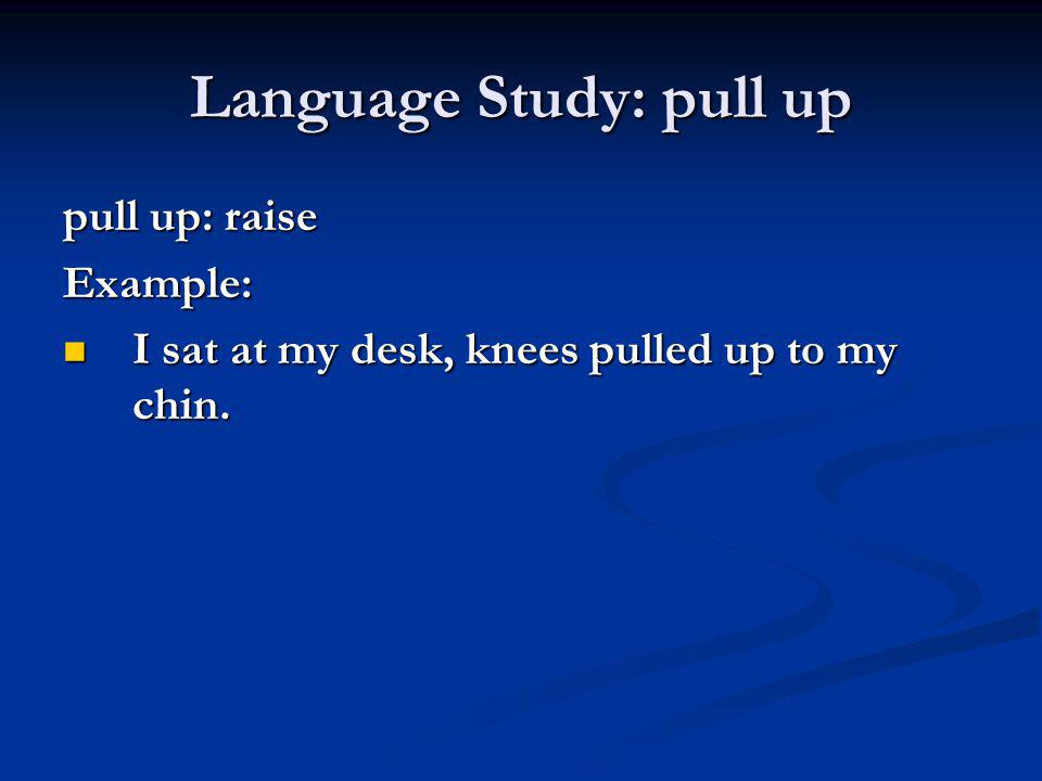 Language Study: pull up