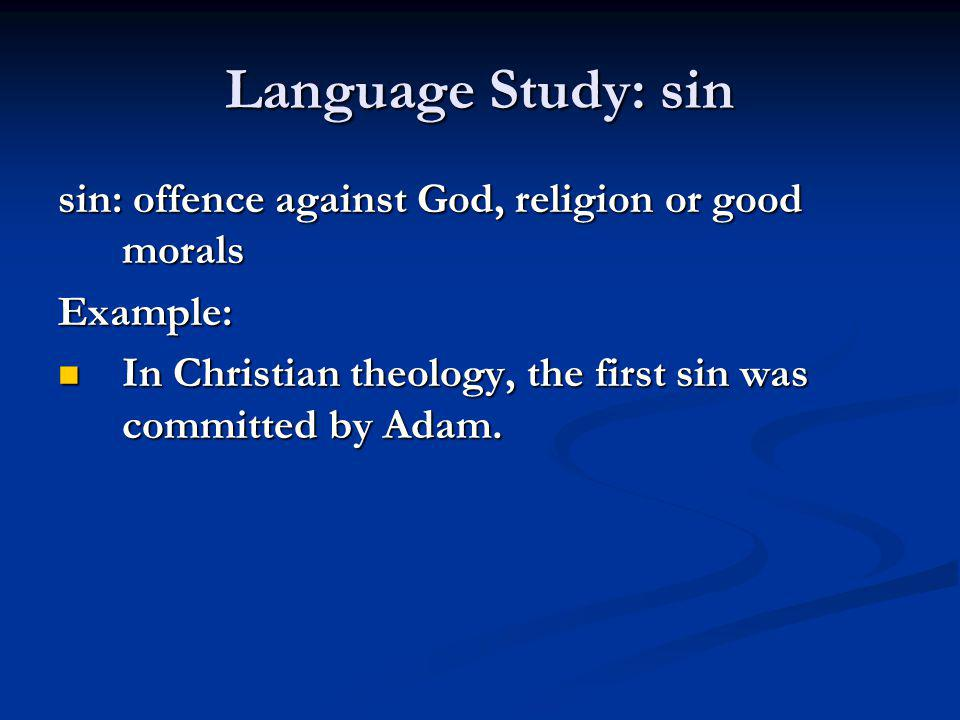 Language Study: sin sin: offence against God, religion or good morals