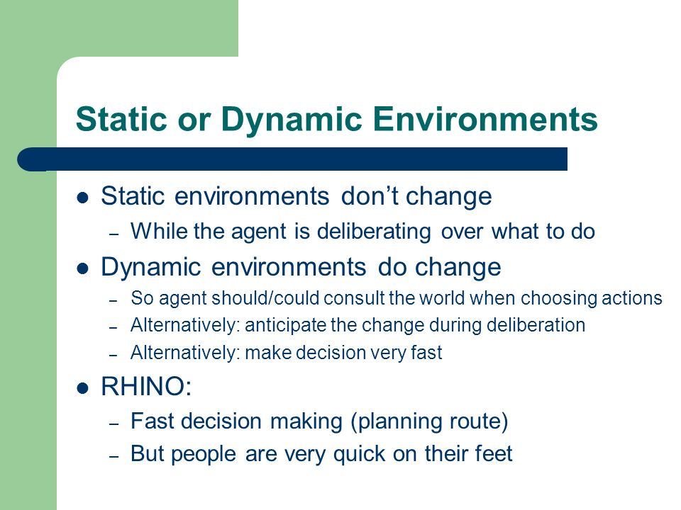 Static or Dynamic Environments