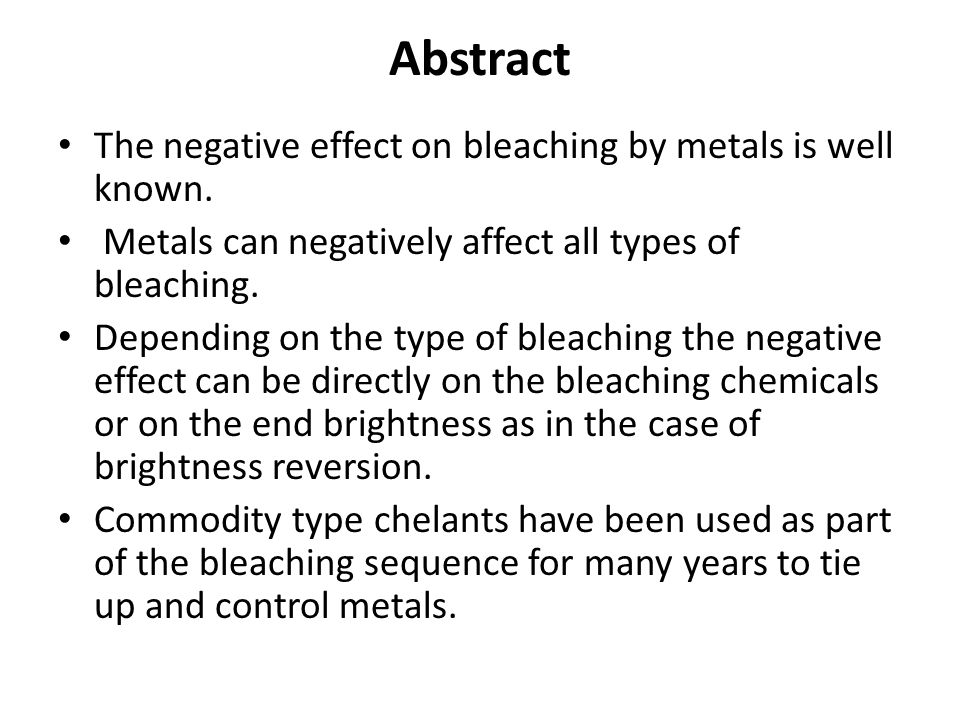 Abstract The negative effect on bleaching by metals is well known.