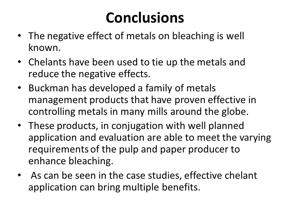 Conclusions The negative effect of metals on bleaching is well known.