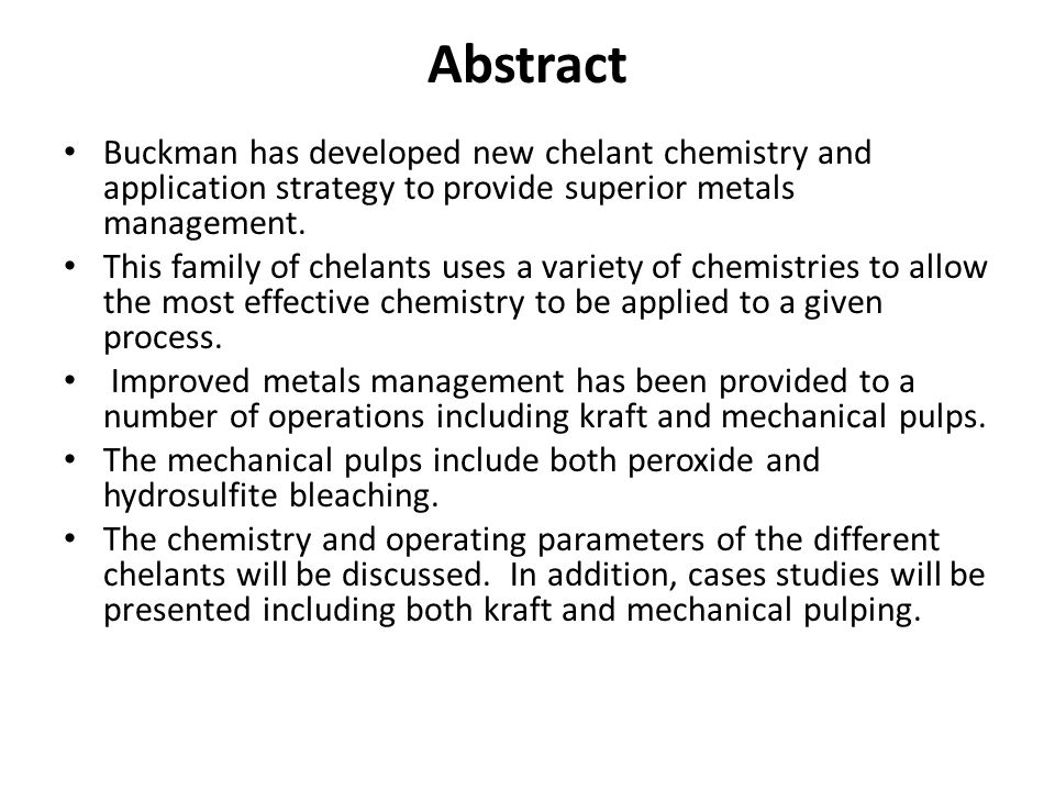 Abstract Buckman has developed new chelant chemistry and application strategy to provide superior metals management.