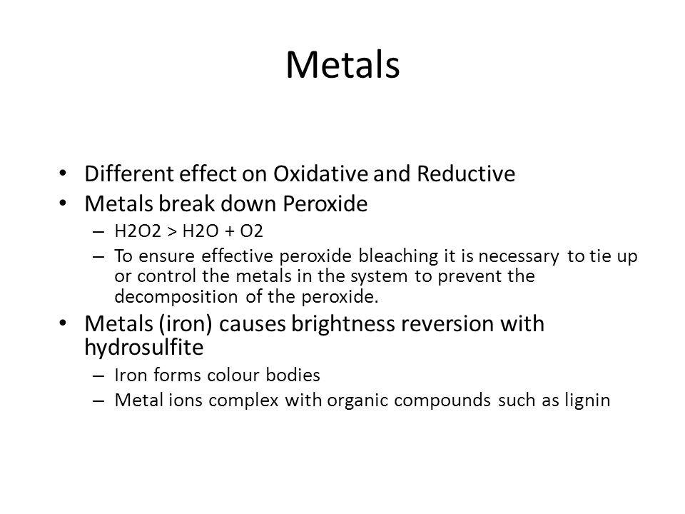 Metals Different effect on Oxidative and Reductive