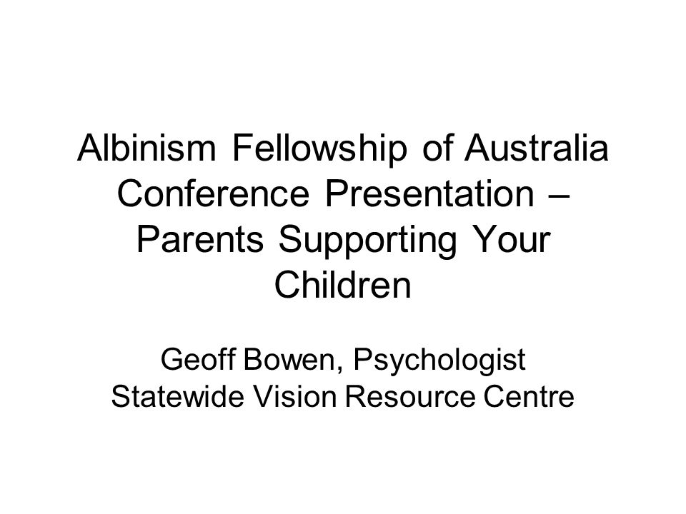 Geoff Bowen, Psychologist Statewide Vision Resource Centre