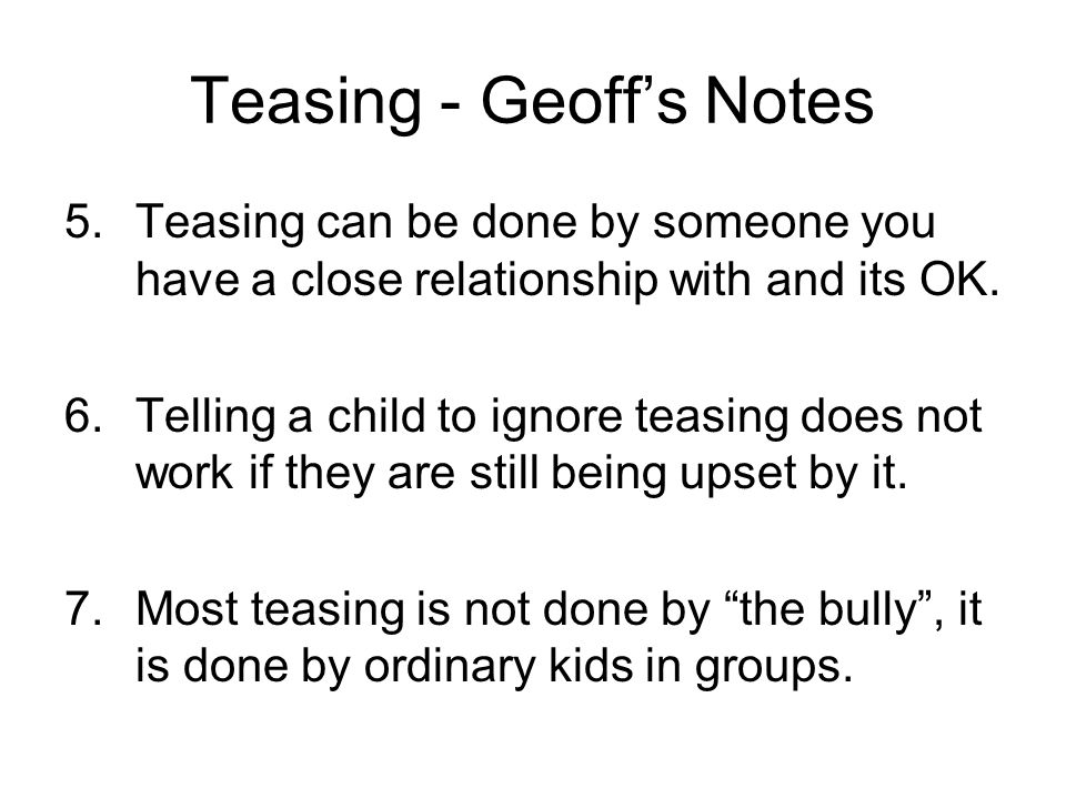 Teasing - Geoff's Notes