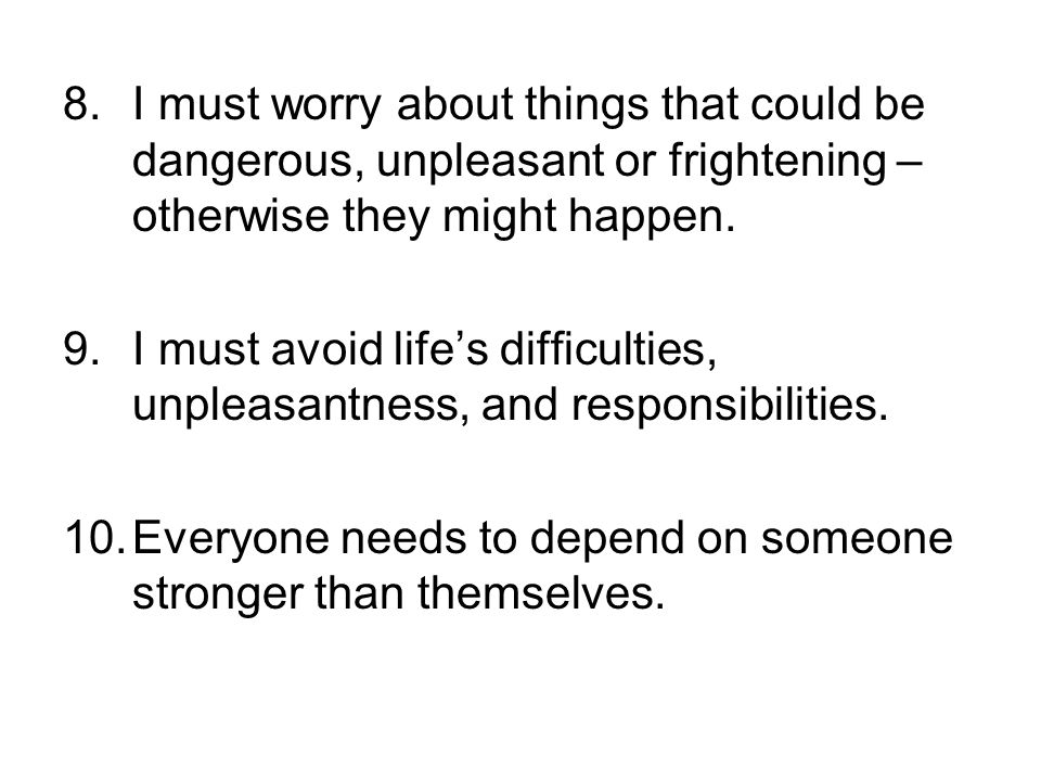 I must worry about things that could be dangerous, unpleasant or frightening – otherwise they might happen.