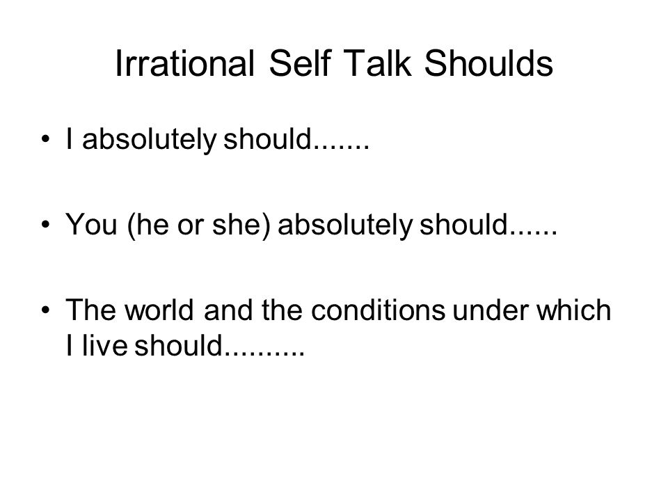 Irrational Self Talk Shoulds