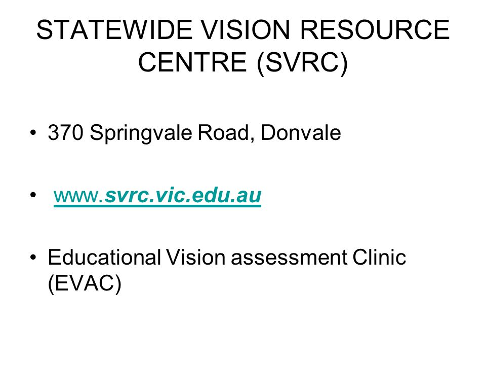 STATEWIDE VISION RESOURCE CENTRE (SVRC)
