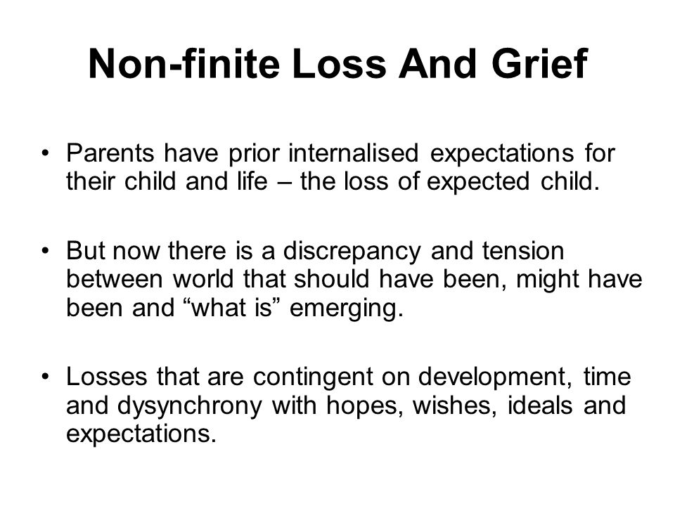 Non-finite Loss And Grief