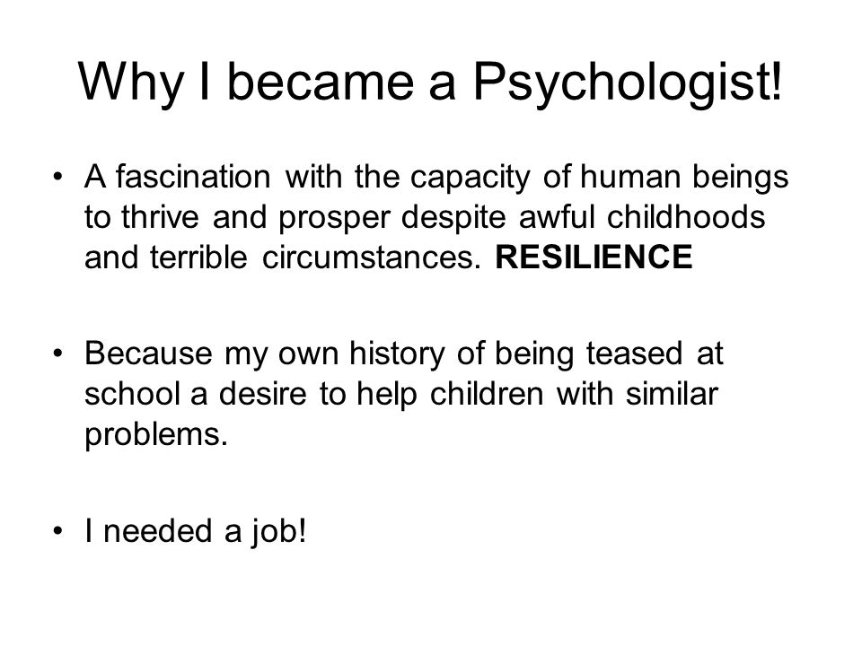 Why I became a Psychologist!