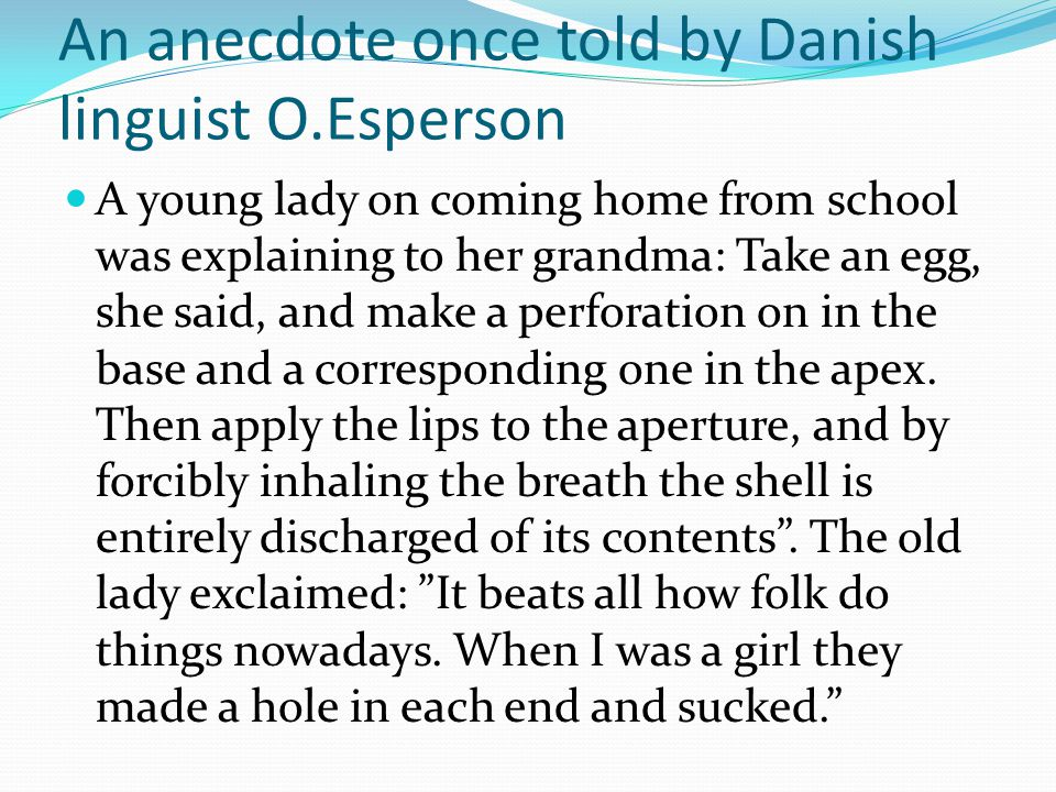 An anecdote once told by Danish linguist O.Esperson