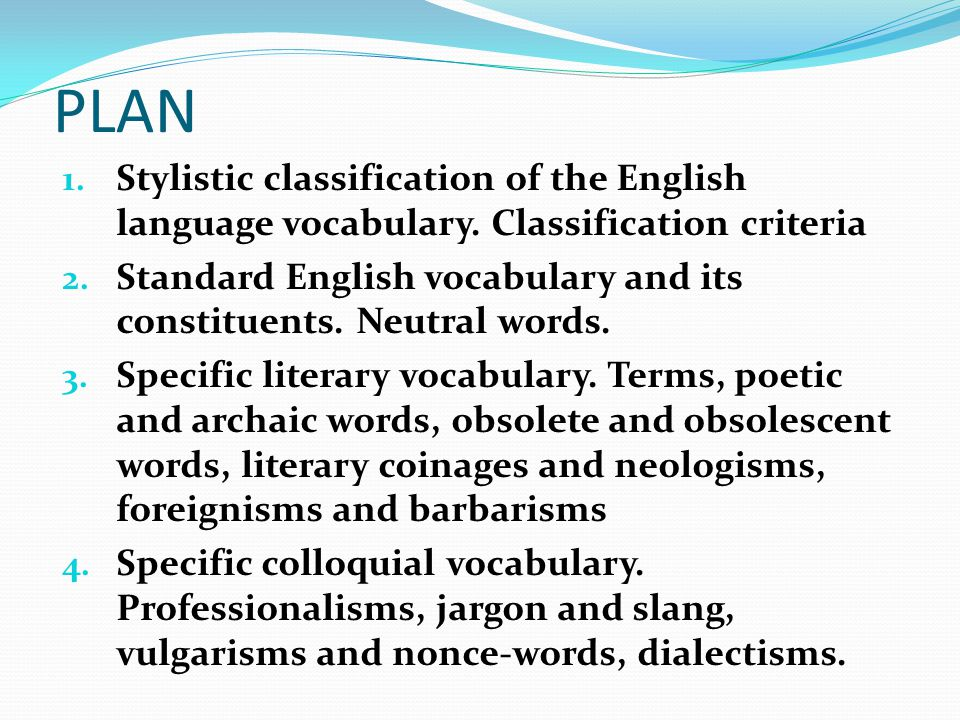 PLAN Stylistic classification of the English language vocabulary. Classification criteria.