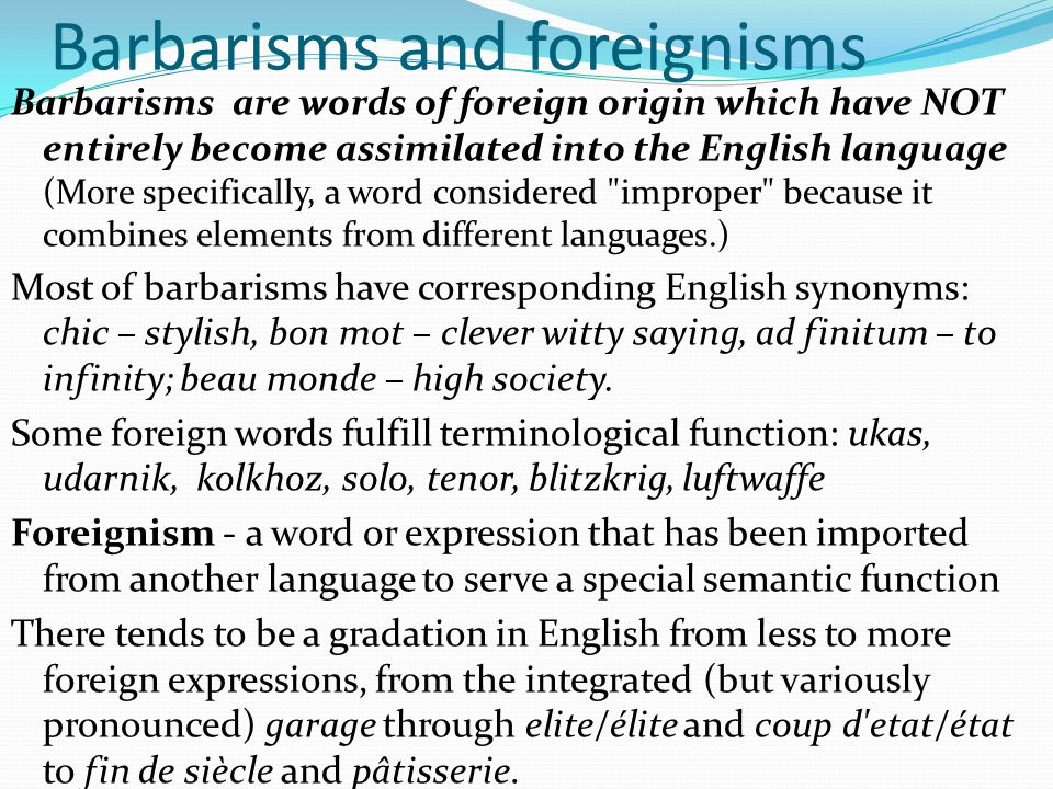 Barbarisms and foreignisms