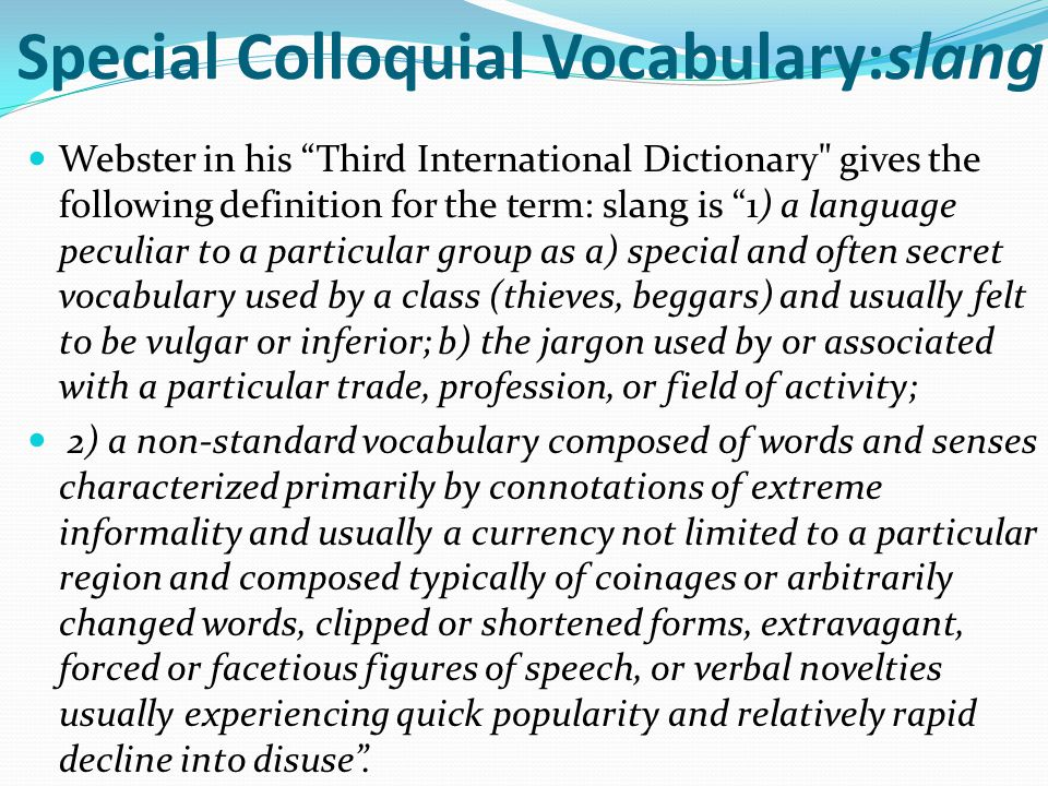 Special Colloquial Vocabulary:slang
