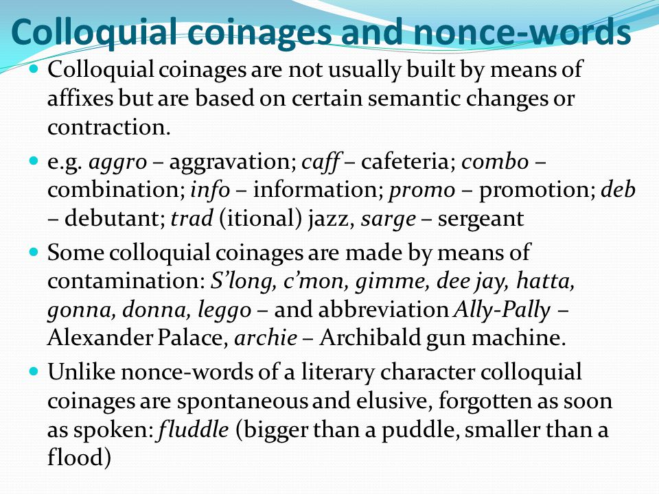 Colloquial coinages and nonce-words