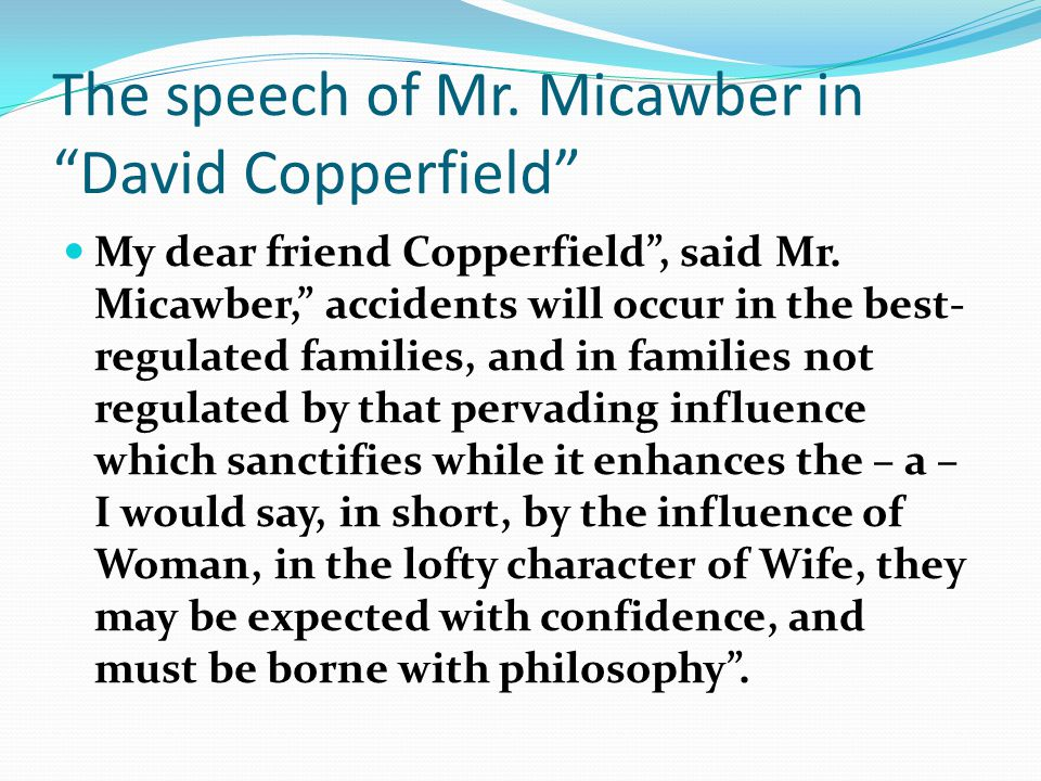 The speech of Mr. Micawber in David Copperfield