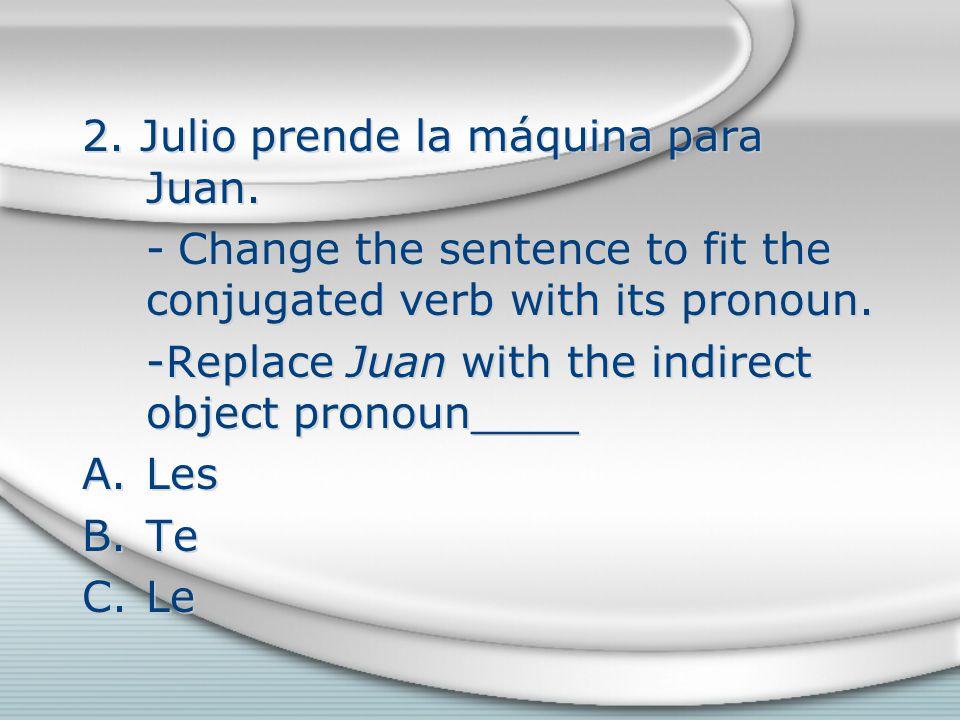 2. Julio prende la máquina para Juan.