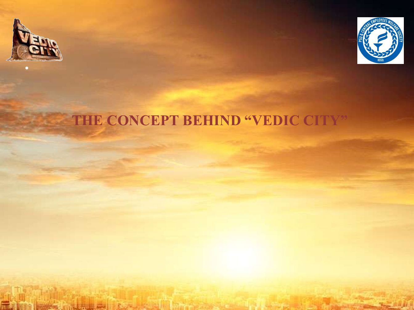 THE CONCEPT BEHIND VEDIC CITY