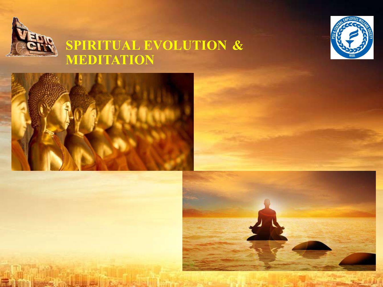 SPIRITUAL EVOLUTION & MEDITATION
