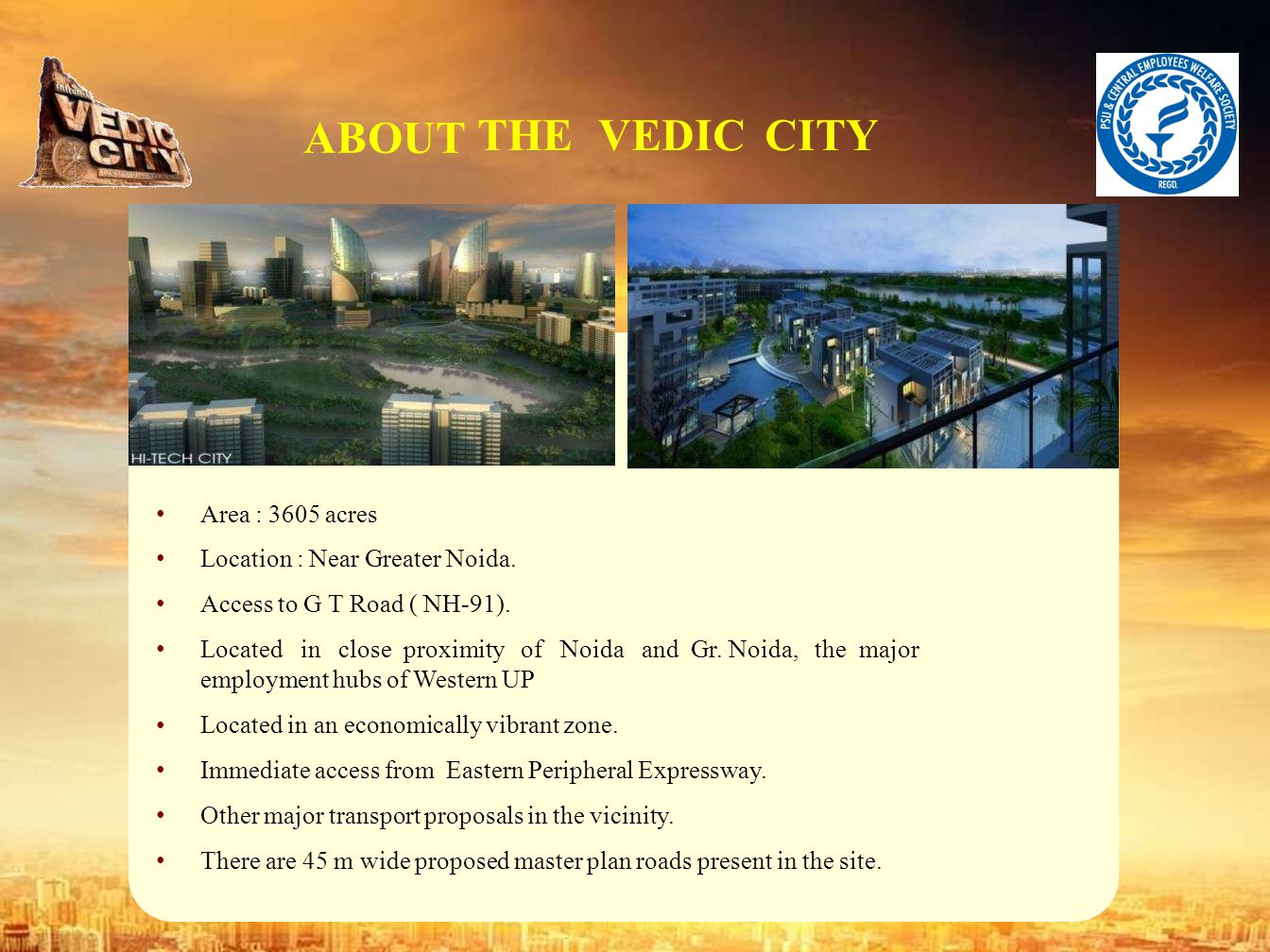 ABOUT THE VEDIC CITY • Area : 3605 acres