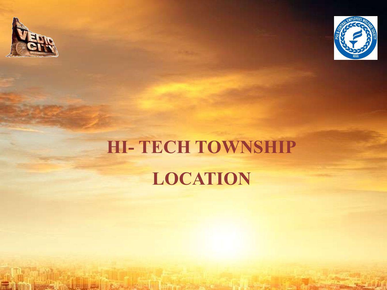 HI- TECH TOWNSHIP LOCATION
