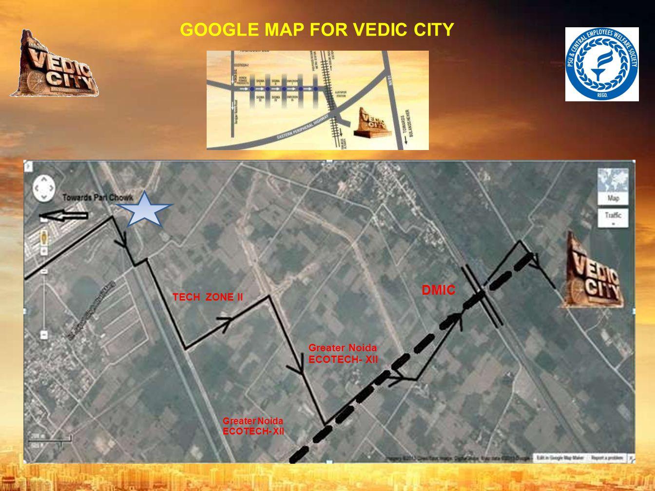 GOOGLE MAP FOR VEDIC CITY DMIC TECH ZONE II Greater Noida ECOTECH- XII