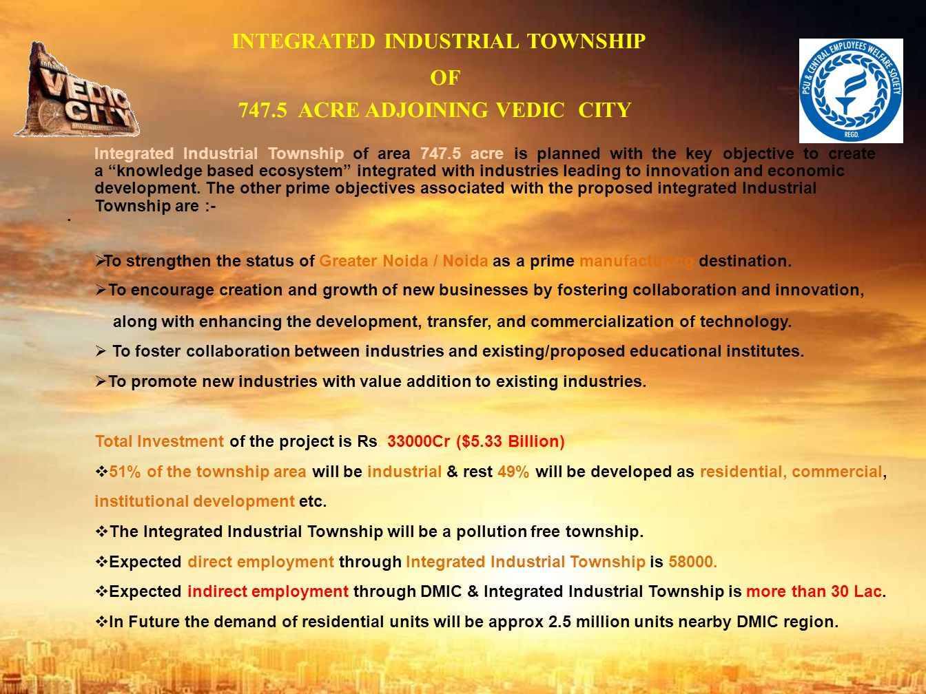 INTEGRATED INDUSTRIAL TOWNSHIP 747.5 ACRE ADJOINING VEDIC CITY