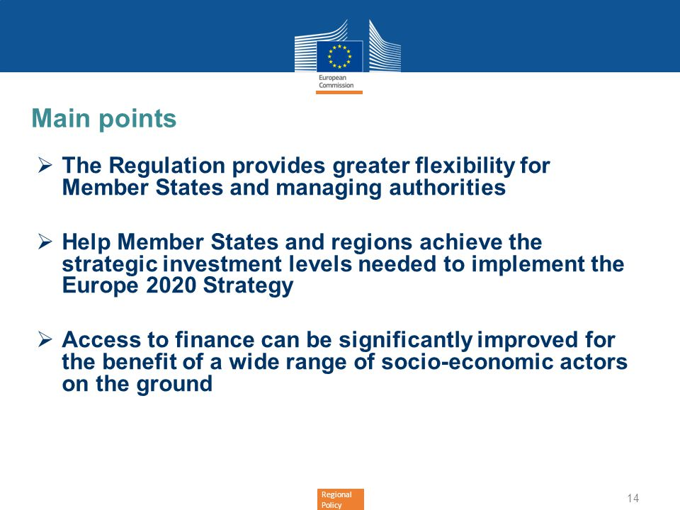 Main points The Regulation provides greater flexibility for Member States and managing authorities.