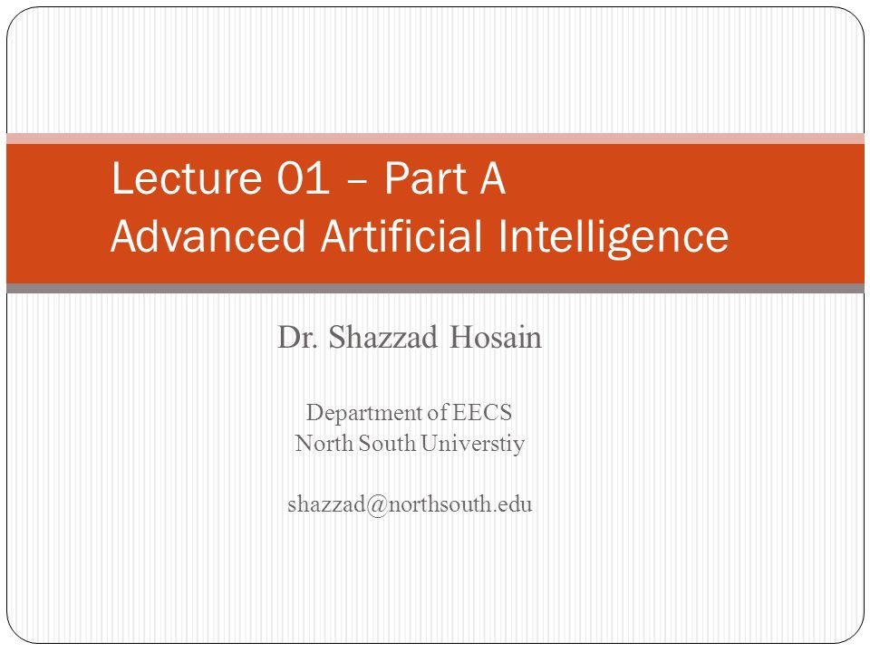 Lecture 01 – Part A Advanced Artificial Intelligence