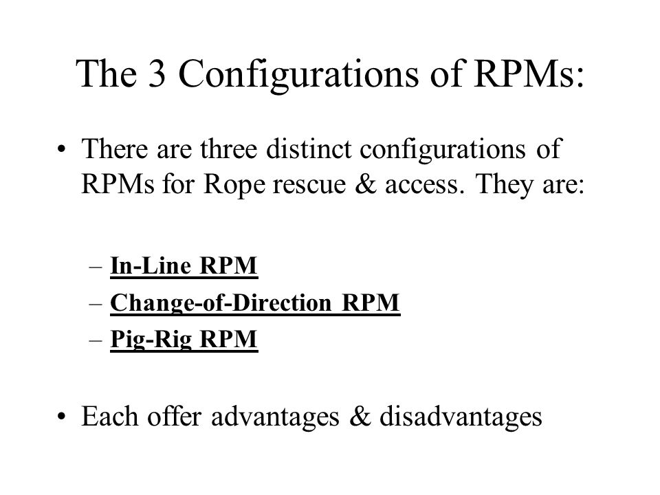 The 3 Configurations of RPMs:
