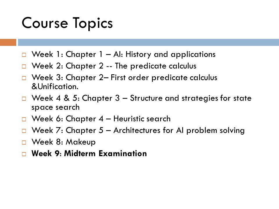 Course Topics Week 1: Chapter 1 – AI: History and applications