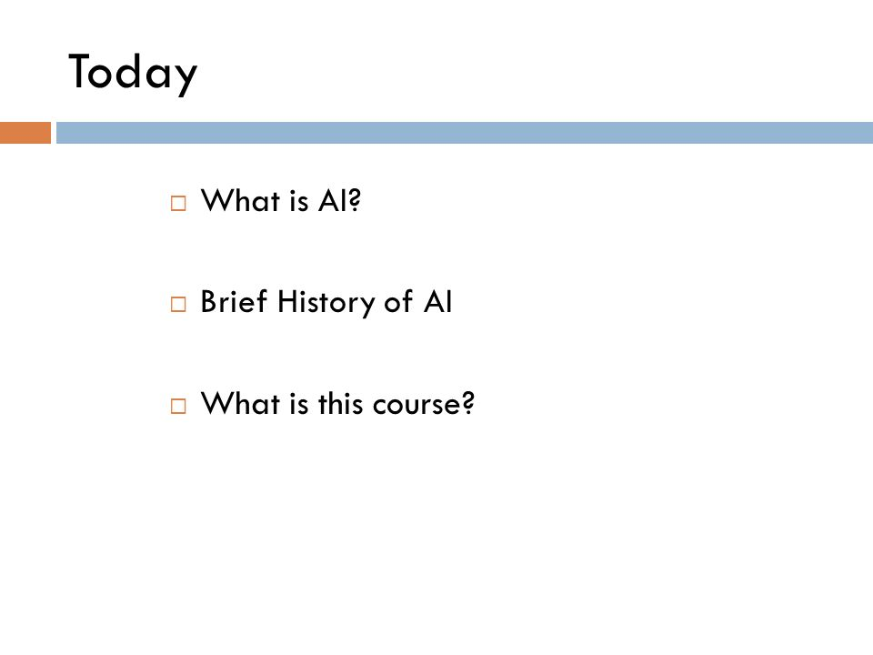 Today What is AI Brief History of AI What is this course