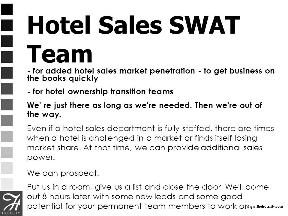 Hotel Sales SWAT Team - for added hotel sales market penetration - to get business on the books quickly.