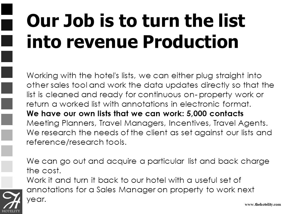Our Job is to turn the list into revenue Production