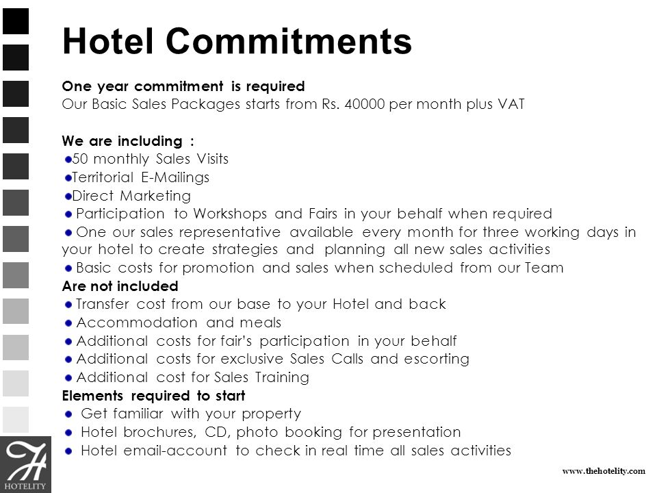 Hotel Commitments One year commitment is required