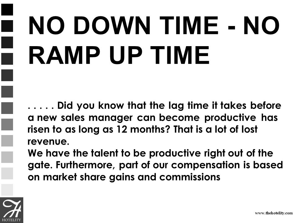 NO DOWN TIME - NO RAMP UP TIME