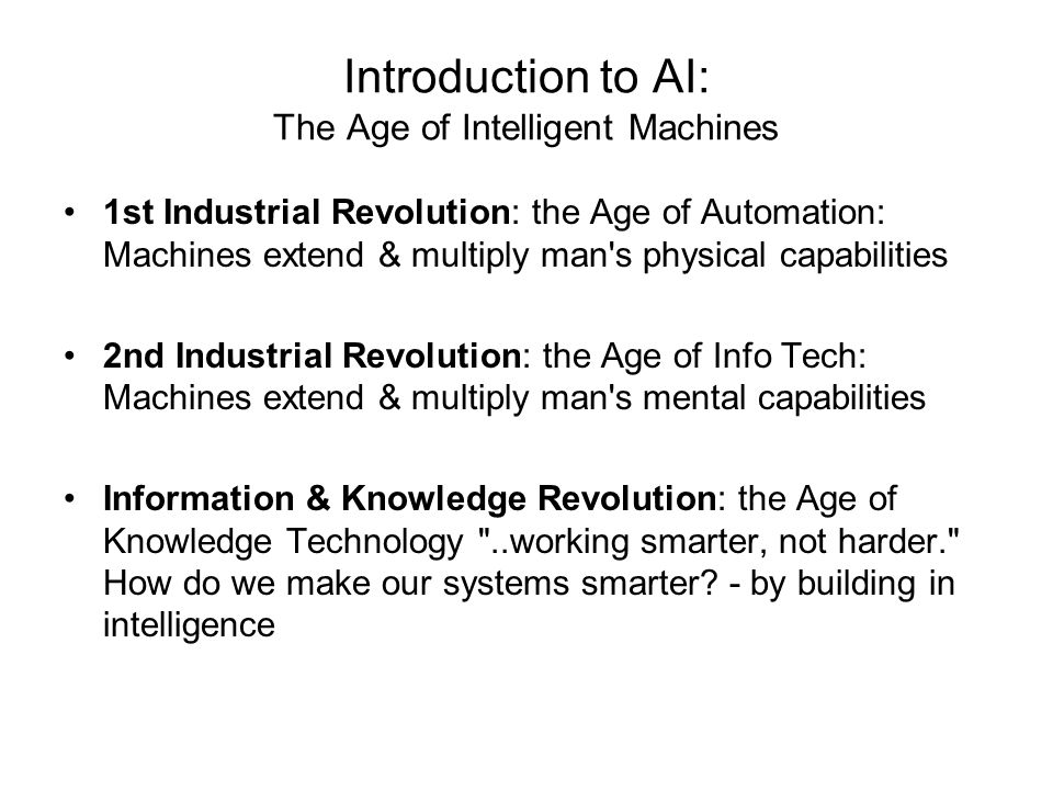 Introduction to AI: The Age of Intelligent Machines