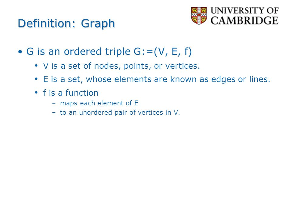 Definition: Graph G is an ordered triple G:=(V, E, f)