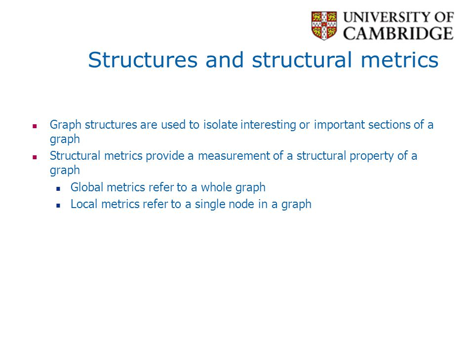 Structures and structural metrics