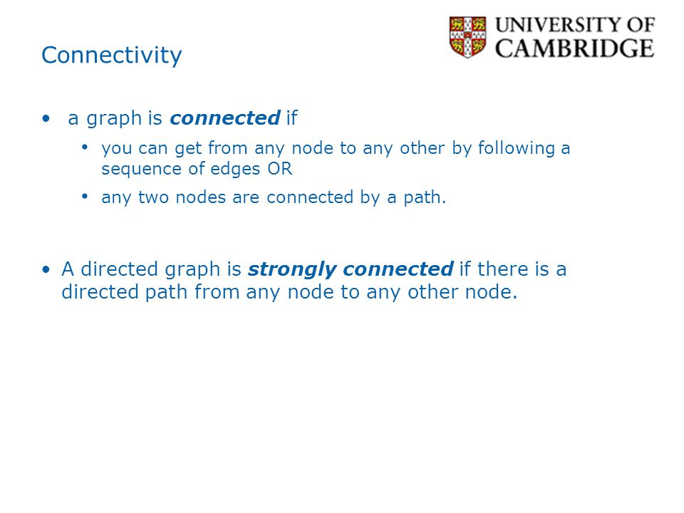 Connectivity a graph is connected if