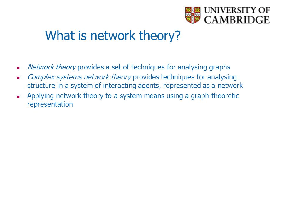 What is network theory Network theory provides a set of techniques for analysing graphs.