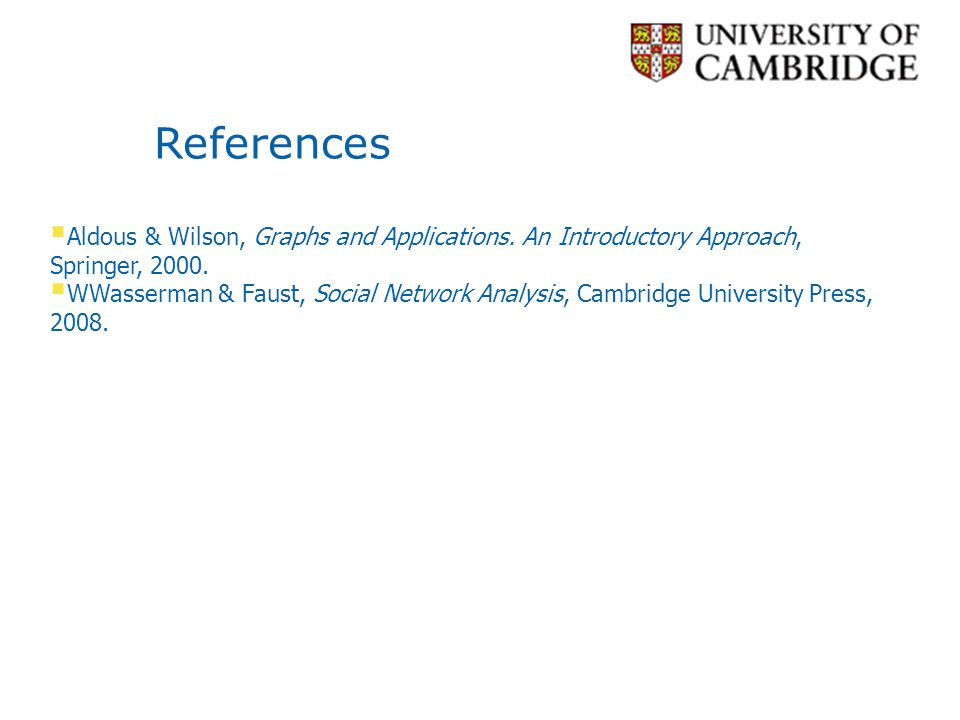 References Aldous & Wilson, Graphs and Applications. An Introductory Approach, Springer, 2000.