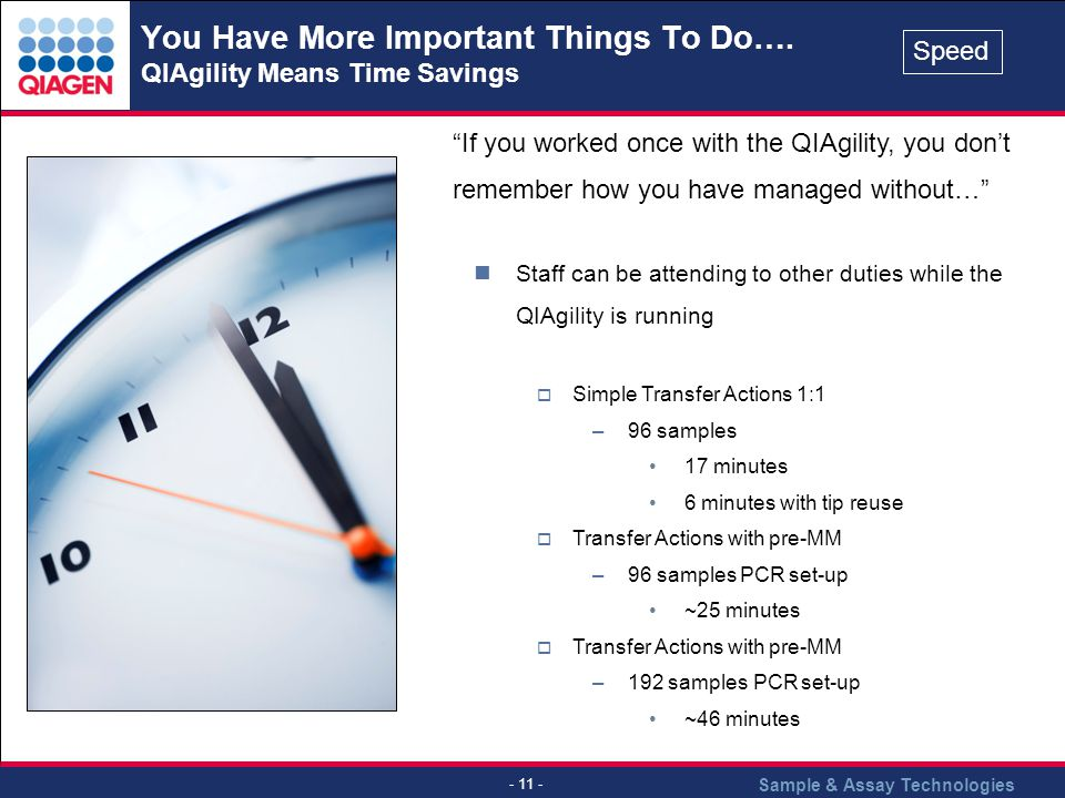 You Have More Important Things To Do…. QIAgility Means Time Savings
