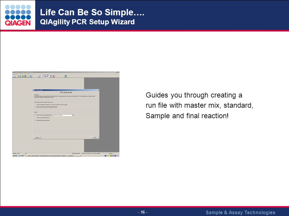 Life Can Be So Simple…. QIAgility PCR Setup Wizard